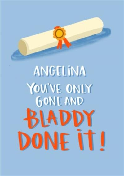 Lucy Maggie Bladdy Done It Graduation Card