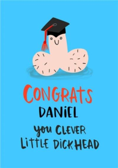 Lucy Maggie Clever Little Dickhead Funny Graduation Card