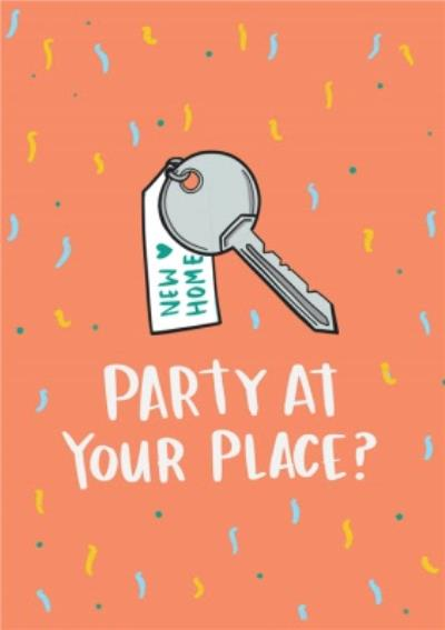 Party At Your Place Funny New Home Card