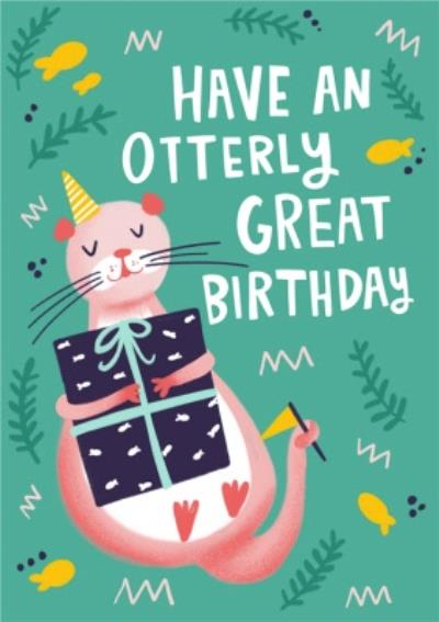 Have An Otterly Great Birthday Card