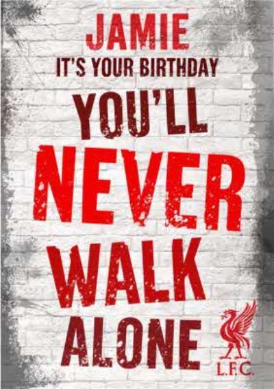 Liverpool FC Birthday Card -  You'll never walk alone