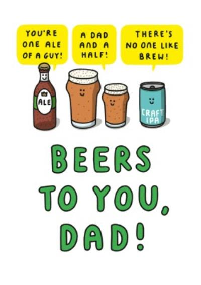 Mungo And Shoddy Youre One Ale Of A Guy Beers To You Dad Fathers Day Cardrd