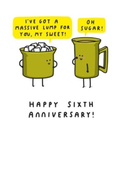 Fun Cartoon Sweet Sugar Sixth Anniversary Card