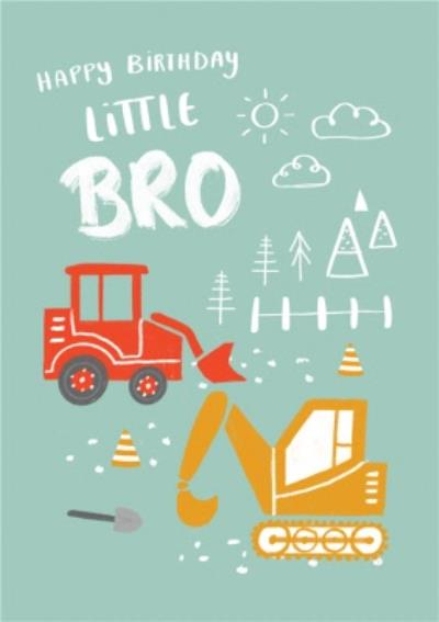 Tractor And Digger Little Bro Birthday Card