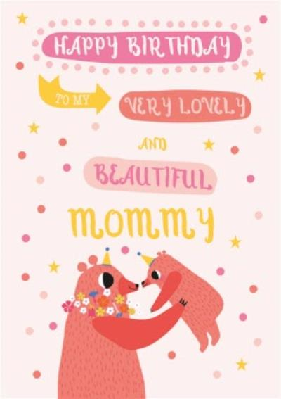 Happy Birthday To My Very Lovely And Beautiful Mommy Birthday Card