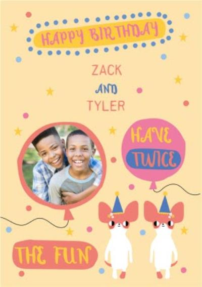 Happy Birthday Personalised Names Have Twice the Fun Twins Birthday Card