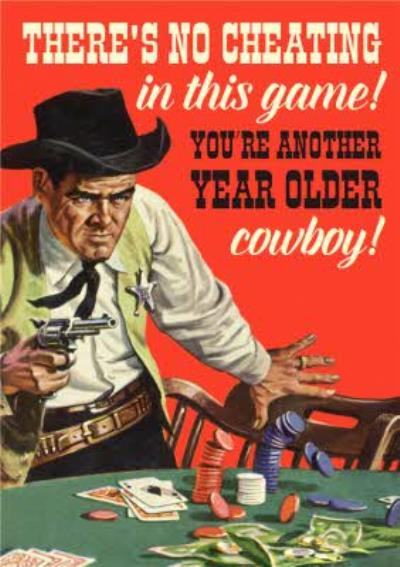 Mary Evans You're Anoher Year Older Cowboy Poker Birthday Card