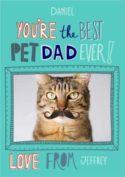 Personalised Youre The Best Pet Dad Ever Photo Card