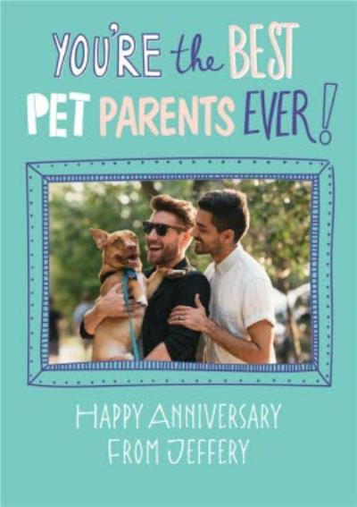 Best Pet Parents Ever Photo Upload Anniversary Card
