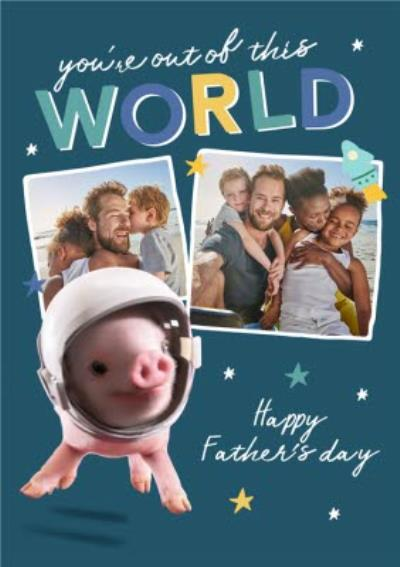 Moonpigs Cute Astronaut Pig You're Out Of This World Photo Upload Father's Day Card