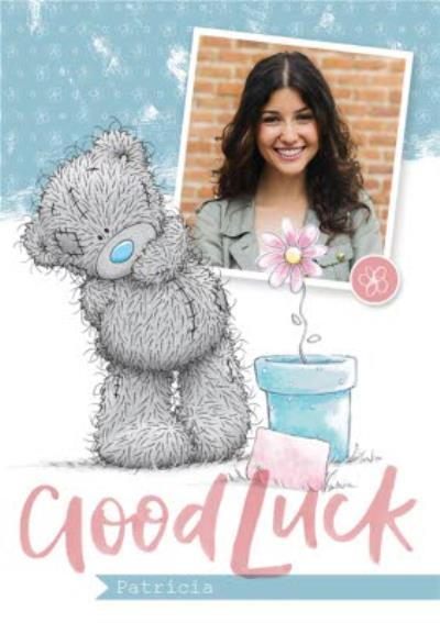 Me To You Tatty Teddy Growing Flower Good Luck Photo Upload Card