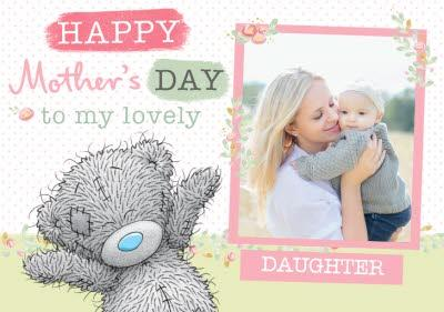 Mother's Day card - Daughter - Tatty Teddy - cute photo upload