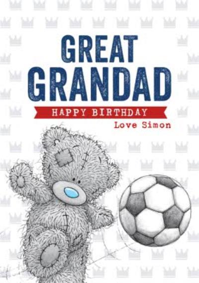 Me To You Tatty Teddy playing football Great Grandad Happy Birthday card