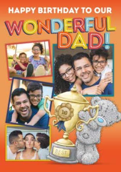 Me To You Tatty Teddy Happy Birthday Wonderful Dad Photo Upload Card