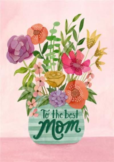 Floral Flowers To The Best Mum Mom Card