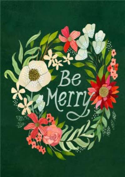 Floral Flowers Wreath Be Merry Card