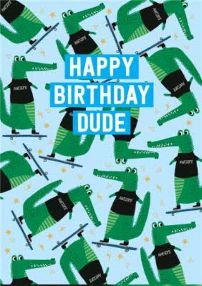 Crocodile Happy Birthday Dude Card