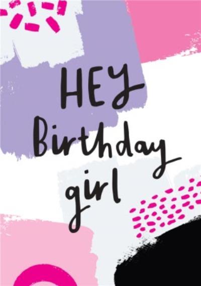 Paint Hey Birthday Girl Card