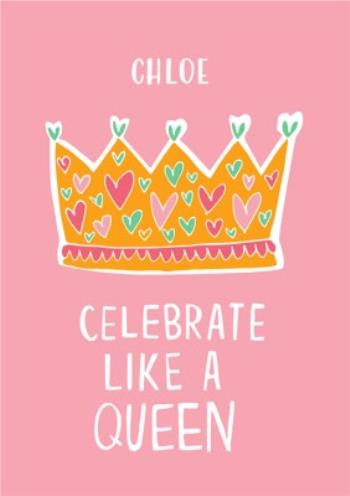 Prime Personalised Name Celebrate Like A Queen Birthday Card Moonpig Funny Birthday Cards Online Sheoxdamsfinfo