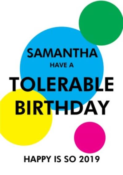 Objectables Tolerable Birthday Happy Is So 2019 Funny Card