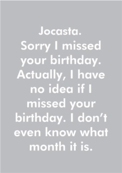 Objectables Sorry I Missed Your Birthday Funny Card