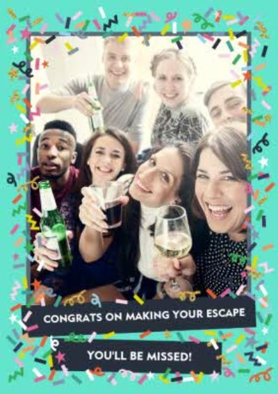 Oh Cheers Making Your Escape Photo Upload Leaving Card