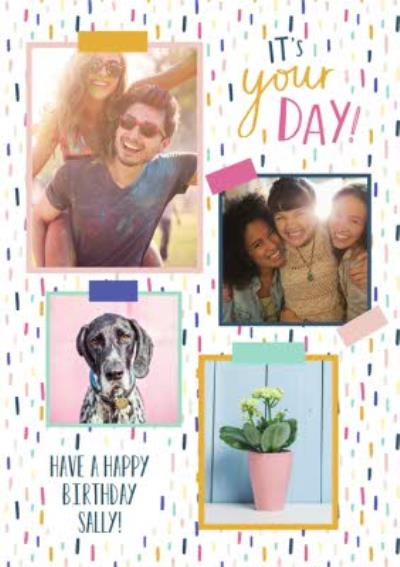 Super Colourful Its Your Day Multi-Photo Happy Birthday Card