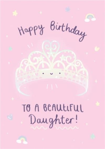 Cute Princess Tiara Beautiful Daughter Birthday Card
