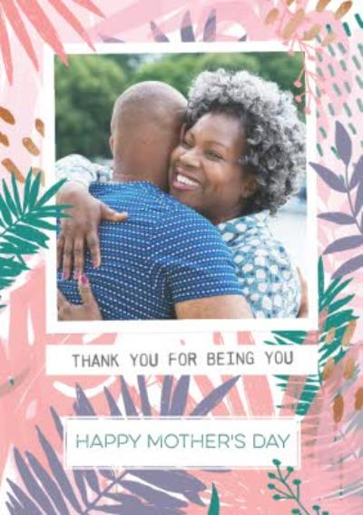 Pastel Tropical Print Thank You For Being You Mother's Day Photo Card