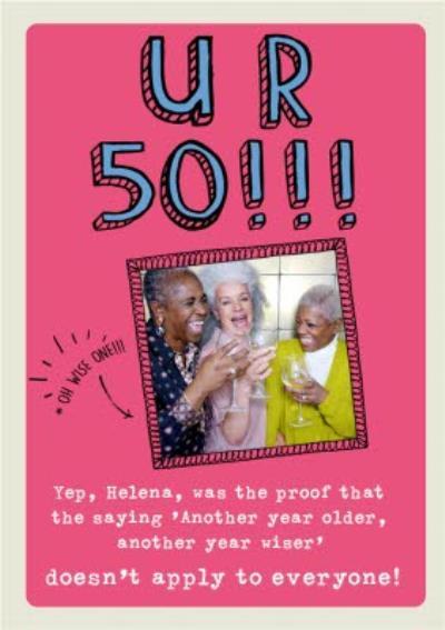 Birthday Card - Photo Upload - UR 50 - Fifty - Older - Wiser