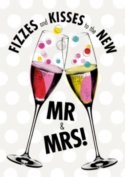 Modern Fizzes and Kisses To The New Mr and Mrs Card