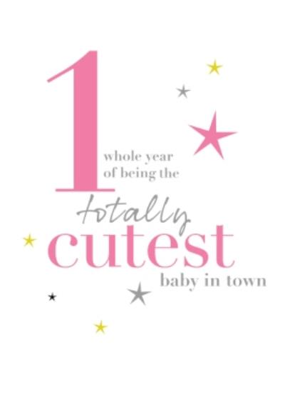 Modern Typographic Design Age 1Totally Cutest Baby In Town Card