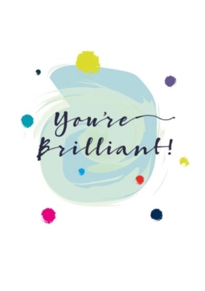 Modern Watercolour Paint Effect You're Brilliant Congratulations Card