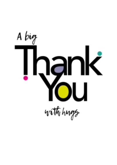 Modern Typographic A Big Thank You With Hugs Thank You Card