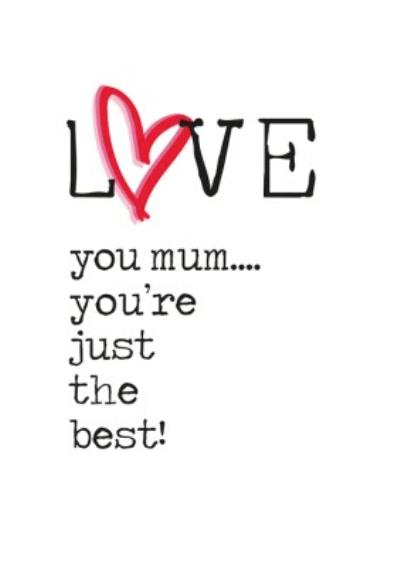 Love You Mum You're The Best Typographic Card