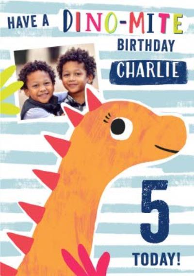 5 Today Dino-Mite Photo Upload Birthday Card