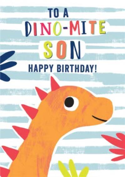 To A Dinomite Son Happy Birthday Card