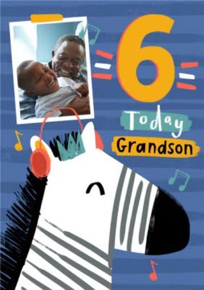 Zebra 6 Today Grandson Photo Upload Birthday Card