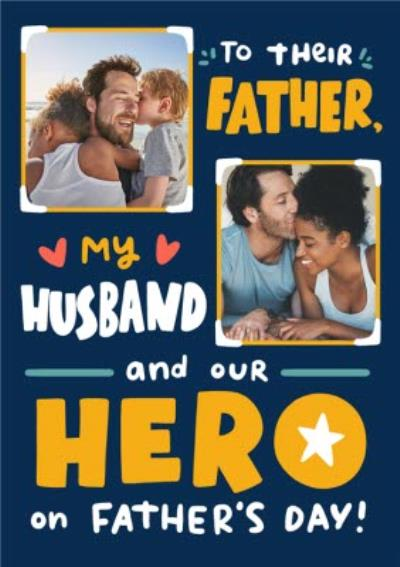 To Their Father My Husband And Our Hero Card