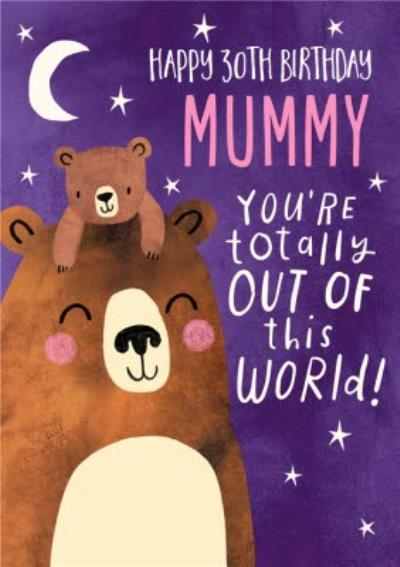 Pigment Illustration Mummy You're Out Of This World Birthday Card