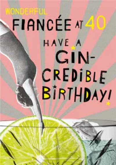 Pigment Funny Photographic Fiancee Gin-credible Birthday Card