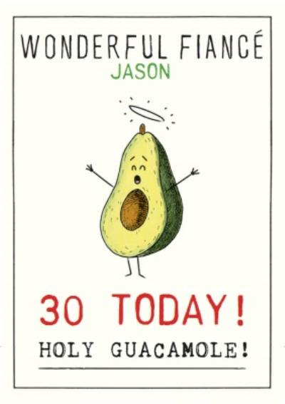 Funny Illustrative Holy Guacamole Fiance Birthday Card