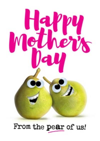 Happy Mother's Day From The Pear Of Us Funny Pun Card