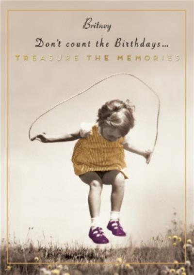 Pigment Don't Count The Birthdays Treasures the Memories Card