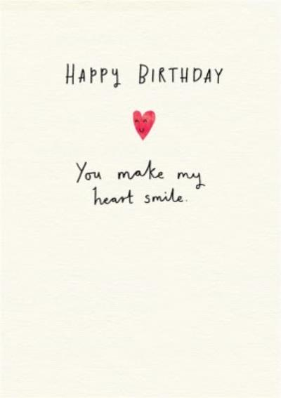 Pigment You Make My Heart Smile Birthday Card