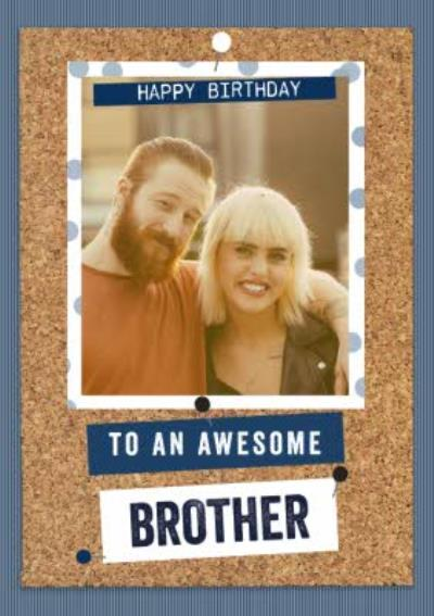 Photo Upload To An Awesome Brother Birthday Card