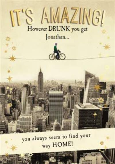 It's Amazing! Find Your Way Home Personalised Happy Birthday Card