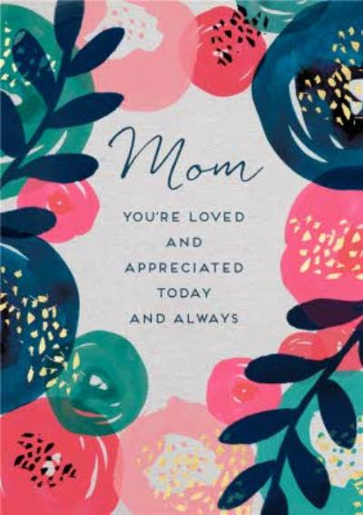 Mum Mom Loved Appreciated Today and Aways Card