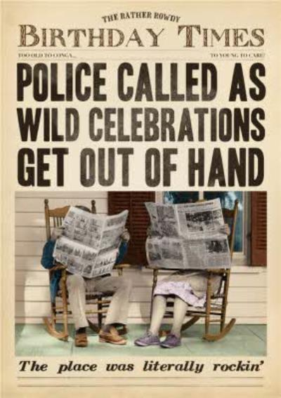 Police Called As Wild Celebrations Get Out Of Hand Funny Card