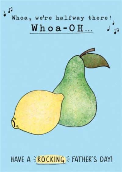 Pear And Lemon Rocking Father's Day Card
